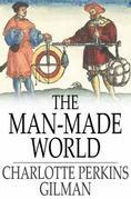 Charlotte Perkins Gilman - The Man-Made World: Our Androcentric Culture