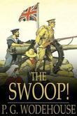 The Swoop!: Or How Clarence Saved England: A Tale of the Great Invasion