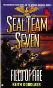 Seal Team Seven #19: Field of Fire