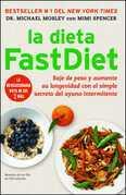 La dieta FastDiet: Baje de peso y aumente su longevidad con el simple secreto del ayuno intermitente