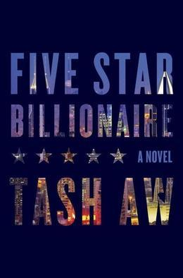 Five Star Billionaire: A Novel