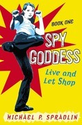Spy Goddess, Book One: Live and Let Shop