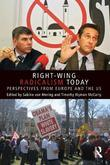 Right-Wing Radicalism Today: Perspectives from Europe and the Us