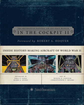 In the Cockpit 2: Inside History-Making Aircraft of World War II