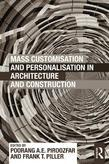 Mass Customisation and Personalisation in Architecture and Construction