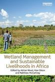 Wetlands Management and Sustainable Livelihoods in Africa