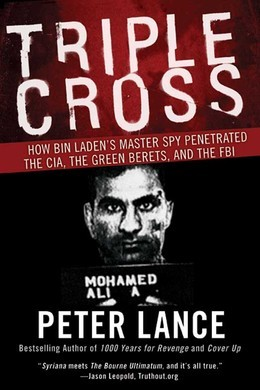Triple Cross: How bin Laden's Master Spy Penetrated the CIA, the Green Berets, and the FBI