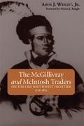 The McGillivray and McIntosh Traders: On the Old Southwest Frontier, 1716-1815