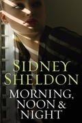 Sidney Sheldon - Morning Noon & Night