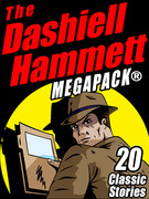 The Dashiell Hammett Megapack: 20 Classic Stories