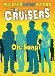 The Cruisers Book 4: Oh, Snap!