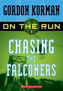 On the Run #1: Chasing the Falconers: Chasing The Falconers