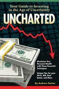 Uncharted: Your Guide to Investing in the Age of Uncertainty