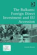 The Balkans: Foreign Direct Investment and EU Accession