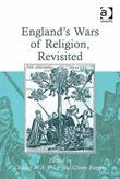 England's Wars of Religion, Revisited