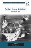 British Naval Aviation: The First 100 Years