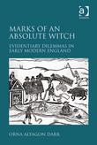 Marks of an Absolute Witch: Evidentiary Dilemmas in Early Modern England