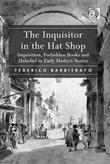 The Inquisitor in the Hat Shop: Inquisition, Forbidden Books and Unbelief in Early Modern Venice