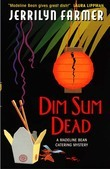Dim Sum Dead: A Madeline Bean Culinary Mystery