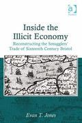 Inside the Illicit Economy: Reconstructing the Smugglers' Trade of Sixteenth Century Bristol
