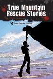True Mountain Rescue Stories