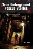 True Underground Rescue Stories