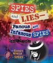 Spies and Lies-Famous and Infamous Spies