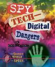 Spy Tech-Digital Dangers
