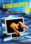Cybercrime: Data Trails DO Tell Tales