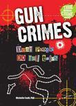 Gun Crimes: Dead People DO Tell Tales