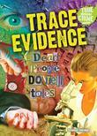Trace Evidence: Dead People DO Tell Tales