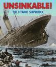 Unsinkable!: The TITANIC Shipwreck