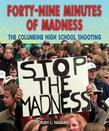 Forty-Nine Minutes of Madness: The Columbine High School Shooting