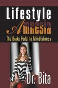 Lifestyle Amnesia : The Brake Pedal to Mindfulness