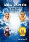Spiritual Awakening: Channeled Messages from Ascended Masters