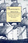 Neptune's Militia: The Frigate South Carolina during the American Revolution