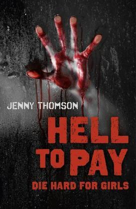 Jenny Thomson - Hell to Pay: Die Hard for Girls