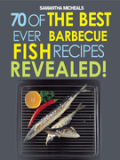 Barbecue Recipes: 70 Of The Best Ever Barbecue Fish Recipes...Revealed!