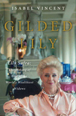 Gilded Lily: Lily Safra: The Making of One of the World's Wealthiest Widows