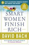 Smart Women Finish Rich: 7 Steps to Achieving Financial Security and Funding Your Dreams