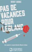 Pas de vacances pour Leblanc