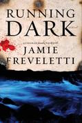 Running Dark: A Novel
