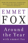 Around the Year with Emmet Fox: A Book of Daily Readings