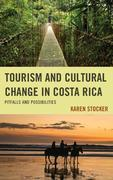 Tourism and Cultural Change in Costa Rica: Pitfalls and Possibilities