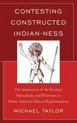 Contesting Constructed Indian-ness: The Intersection of the Frontier, Masculinity, and Whiteness in Native American Mascot Representations