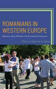 Romanians in Western Europe: Migration, Status Dilemmas, and Transnational Connections