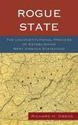 Rogue State: The Unconstitutional Process of Establishing West Virginia Statehood