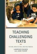 Teaching Challenging Texts: Fiction, Non-fiction, and Multimedia