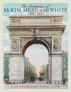 The Architecture of McKim, Mead, and White: 1879 1915