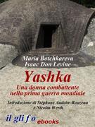 Yashka. Una donna combattente nella prima guerra mondiale
